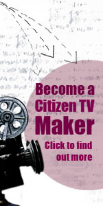 Become a Citizen TV Maker