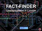Fact Finder Unemployment in London